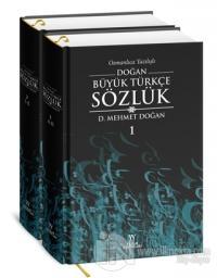 Osmanlıca Yazılışlı Doğan Büyük Türkçe Sözlük (2 Cilt Takım) (Ciltli)
