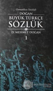 Osmanlıca Yazılışlı Doğan Büyük Türkçe Sözlük 1.Cilt (Ciltli)