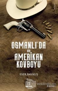 Osmanlı'da Bir Amerikan Kovboyu