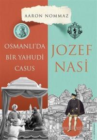 Osmanlı'da Bir Yahudi Casus - Josef Nasi