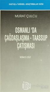 Osmanlı'da Çağdaşlaşma - Taassup Çatışması (2 Cilt Takım)