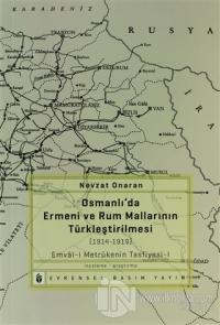 Osmanlı'da Ermeni ve Rum Mallarının Türkleştirilmesi (1914-1919)