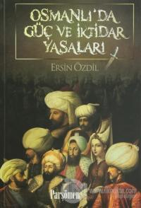 Osmanlı'da Güç ve İktidar Yasaları %15 indirimli Ersin Özdil
