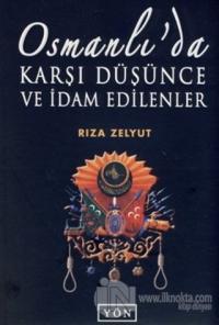Osmanlı'da Karşı Düşünce ve İdam Edilenler