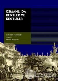Osmanlı'da Kentler ve Kentliler