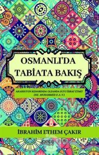 Osmanlı'da Tabiata Bakış İbrahim Ethem Çakır