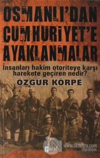 Osmanlı'dan Cumhuriyet'e Ayaklanmalar