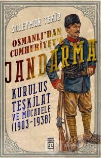 Osmanlı'dan Cumhuriyet'e Jandarma
