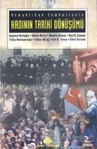 Osmanlıdan Cumhuriyete Kadının Tarihi Dönüşümü