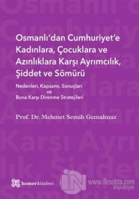 Osmanlı'dan Cumhuriyet'e Kadınlara, Çocuklara ve Azınlıklara Karşı Ayrımcılık, Şiddet ve Sömürü (Ciltli)