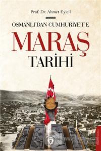 Osmanlı'dan Cumhuriyet'e Maraş Tarihi Ahmet Eyicil