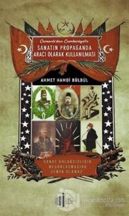 Osmanlı'dan Cumhuriyete Sanatın Propaganda Aracı Olarak Kullanılması
