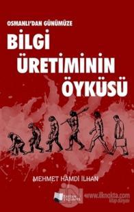 Osmanlı'dan Günümüze Bilgi Üretiminin Öyküsü