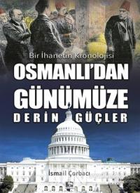 Osmanlı'dan Günümüze Derin Güçler
