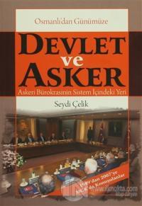 Osmanlı'dan Günümüze Devlet ve Asker / Askeri Bürokrasinin Sistem İçindeki Yeri