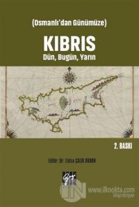 Osmanlı'dan Günümüze Kıbrıs Dün, Bugün, Yarın