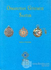 Osmanlıdan Günümüze Saatler (Ciltli)