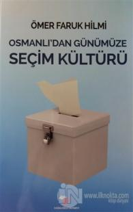 Osmanlı'dan Günümüze Seçim Kültürü