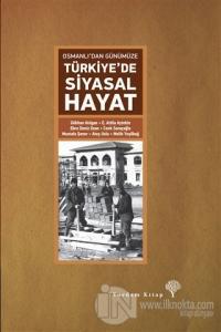 Osmanlı'dan Günümüze Türkiye'de Siyasal Hayat (Ciltli)