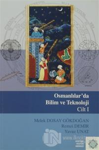 Osmanlılar'da Bilim Ve Teknoloji Cilt: 1 %15 indirimli Melek Dosay Gök