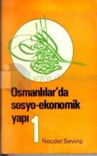 Osmanlılarda Sosyo-Ekonomik YapıCilt: 1
