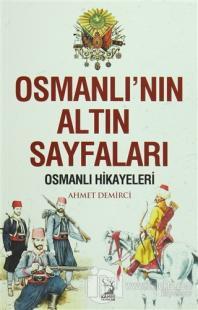 Osmanlı'nın Altın Sayfaları %20 indirimli Ahmet Demirci