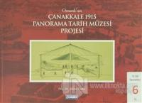 Osmanlı'nın Çanakkale 1915 Panorama Tarih Müzesi Projesi (Ciltli)