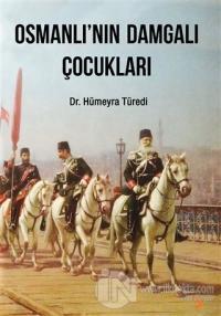 Osmanlı'nın Damgalı Çocukları Hümeyra Türedi