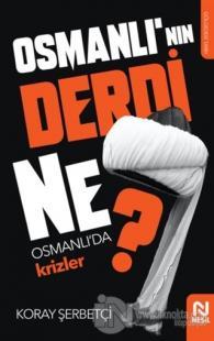 Osmanlı'nın Derdi Ne?