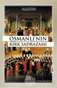 Osmanlı'nın Kırk Sadrazamı (2. Cilt)