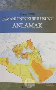 Osmanlının Kuruluşunu Anlamak