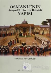 Osmanlı'nın Sosyo-Kültürel ve İktisadi Yapısı (Ciltli)