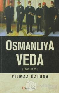Osmanlıya Veda (1808-1923)