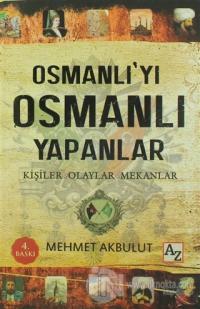 Osmanlı'yı Osmanlı Yapanlar