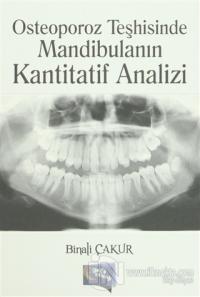 Osteoporoz Teşhisinde Mandibulanın Kantitatif Analizi