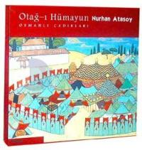 Otağ-ı Hümayun Osmanlı Çadırları