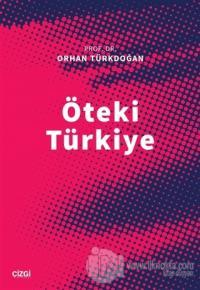 Öteki Türkiye Orhan Türkdoğan