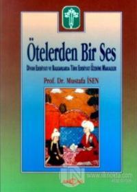 Ötelerden Bir Ses Divan Edebiyatı ve Balkanlarda Türk Edebiyatı Üzerine Makaleler
