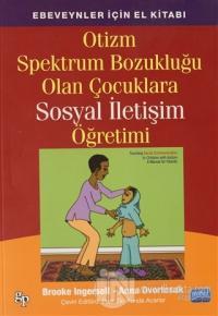 Otizm Spektrum Bozukluğu Olan Çocuklara Sosyal İletişim Öğretimi