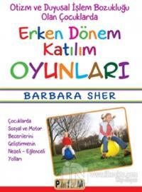 Otizm ve Duyusal İşlem Bozukluğu Olan Çocuklarda Erken Dönem Katılım Oyunları