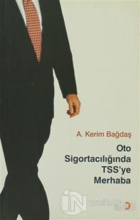 Oto Sigortacılığında TSS'ye Merhaba