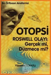 Otopsi Roswell Olayı: Gerçek mi, Düzmece mi?