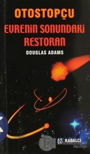 Otostopçu 2. Kitap: Evrenin Sonundaki Restoran
