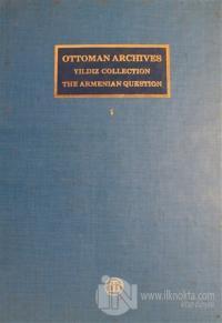 Ottoman Archives Cilt 1 - Yıldız Collection The Armenian Question (Ciltli)