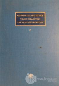 Ottoman Archives Cilt 2 - Yıldız Collection The Armenian Question (Cil