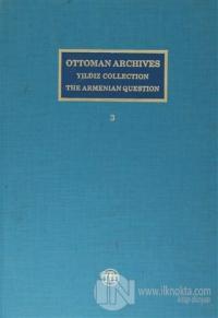 Ottoman Archives Yıldız Collection The Armenian Question / Osmanlı Arşivi Yıldız Tasnifi  Ermeni Meselesi ( 3 Cilt Takım ) (Ciltli)