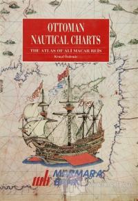 Ottoman Nautical Charts The Atlas of Ali Macar Reis (Ciltli)