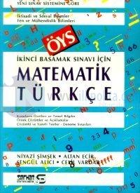 ÖYS İkinci Basamak Sınavı İçin Matematik Türkçe Konuların Özetleri ve Temel Bilgiler Örnek Çözümler ve Açıklamalar Çözümlü ve Yanıtlı Testler - Deneme Sınavları
