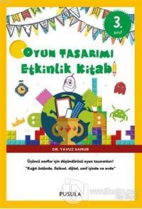 Oyun Tasarımı ve Etkinlik Kitabı 3. Sınıf Yavuz Samur