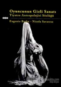 Oyuncunun Gizli Sanatı Tiyatro Antropolojisi Sözlüğü